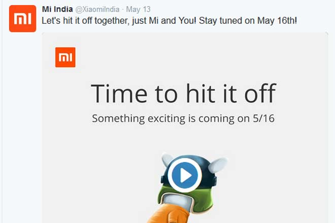 "Xiaomi Mi India may unveil a new product today, hints its twitter feed of May 13. Xiaomi had tweted, ""Let's hit it off together, just Mi and You! Stay tuned on May 16th!"""